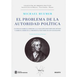 El problema de la autoridad política. Un ensayo sobre el derecho a la coacción por parte de Estado y sobre el deber de la obediencia por parte de los ciudadanos