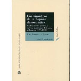 Ministros de la España Democrática, Los. Reclutamiento Político y Carrera Ministerial de Suárez a Zapatero (1976-2010)