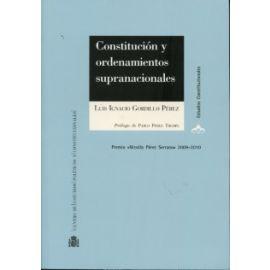 Constitución y Ordenamientos Supranacionales. Premio Nicolás Pérez Serrano 2009-2010