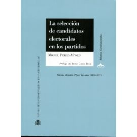 Selección de Candidatos Electorales en los Partidos.  Premio Nicolás Pérez Serrano 2010-2011