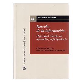 Derecho de la Información El Ejercicio del Derecho a la Información y su Jurisprudencia