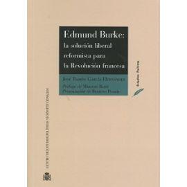 Edmund Burke: La Solución Liberal Reformista para la Revolución Francesa