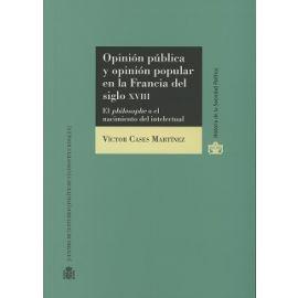 Opinión Pública y Opinión Popular en la Francia del S.XVIII                                          El Philosophe o el Nacimiento Intelectual
