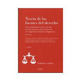 Teoría de las Fuentes del Derecho 2018 Una Contribución a la Teoría del Derecho Positivo sobre la Base de Investigaciones Históri
