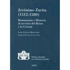 Jerónimo Zurita (1510-1580). Humanista e Historia al Servicio del Reino y la Corona