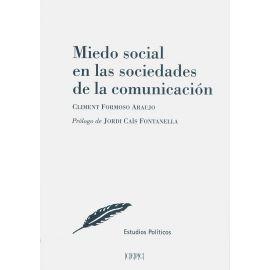 Miedo social en las sociedades de la comunicación. Poder, crisis económica y políticas en España (2008-2015)