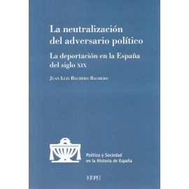 Neutralización del adversario político. La deportación en la España del siglo XIX