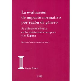 Evaluación de impacto normativo por razón de género. Su aplicación efectiva en las instituciones europeas y en España