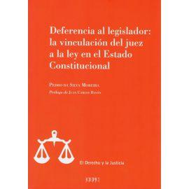 Deferencia al legislador: la vinculación del juez a la ley en el Estado Constitucional