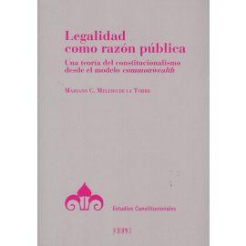 Legalidad como razón pública. Una teoría del constitucionalismo desde el modelo commonwealth