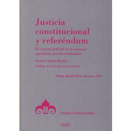 Justicia constitucional y referéndum. El control judicial de las normas aprobadas por los ciudadanos
