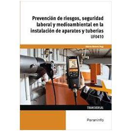 Prevención de riesgos, seguridad laboral y medioambiental en la instalación de aparatos y tuberías. UF0410