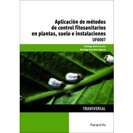 Aplicación de métodos de control fitosanitarios en plantas, suelo e instalaciones. UF0007