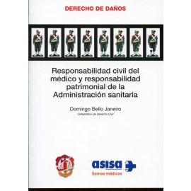 Responsabilidad Civil del Médico y Responsabilidad Patrimonial de la Administración Sanitaria.