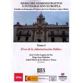 Derecho Administrativo e Integración Europea. 2 Tomos Estudios en Homenaje al Profesor José Luis Martínez López-Muñiz