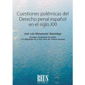 Cuestiones Polémicas del Derecho Penal Español en el Siglo XXI