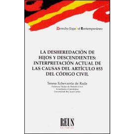 Desheredación de Hijos y Descendientes: Interpretación Actual de las Causas del Artículo 853 del Código Civil