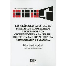 Las Cláusulas Abusivas en Préstamos Hipotecarios Celebrados con Consumidores a la Luz del Derecho y la Jurisprudencia Comunitaria y Española