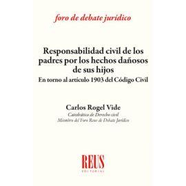 Responsabilidad civil de los padres por los hechos dañosos de sus hijos. en torno al artículo 1903 del Código Civil