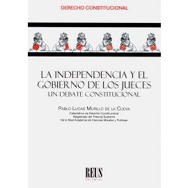 La Independencia y el Gobierno de los Jueces. Un Debate Constitucional.