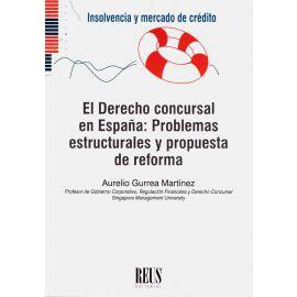 El Derecho Concursal en España: Problemas Estructurales y Propuesta de Reforma.