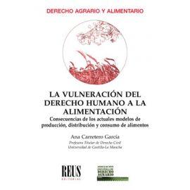 Vulneración del Derecho Humano a la Alimentación                                                     Consecuencias de los Actuales Modelos de Producción, Distribución y Consumo de Alimentos