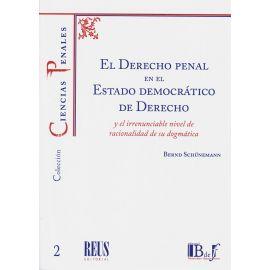 Derecho penal en el Estado democrático de derecho y el irrenunciable nivel de racionalidad de su dogmática