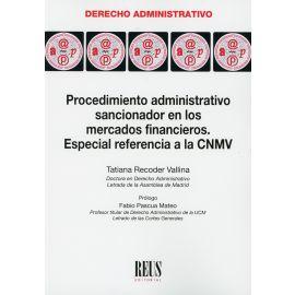 Procedimiento administrativo sancionador en los mercados financieros. Especial referencia a la CNMV
