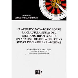 El acuerdo novatorio sobre la cláusula suelo del préstamo hipotecario. Un análisis desde la directiva 93/13/CE de cláusulas abusivas