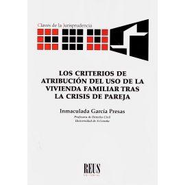 Los criterios de atribución del uso de la vivienda familiar tras la crisis de pareja