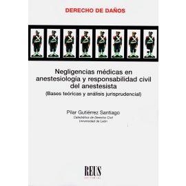 Negligencias médicas en anestesiología y responsabilidad civil del anestesista. (Bases teóricas y análisis jurisprudencial).