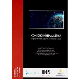 Consorcio red Alastria. (Origen y reforma de la primera blockchain de España)