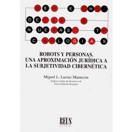 Robots y personas. Una aproximación jurídica a la subjetividad cibernética