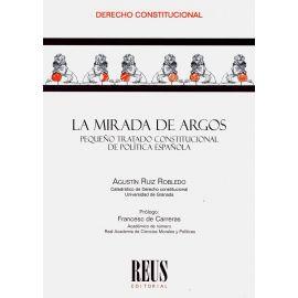 Mirada de Argos. Pequeño tratado constitucional de política española