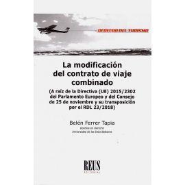 La modificación del contrato de viaje combinado. (A raíz de la Directiva (UE) 2015/2302 del Parlamento Europeo y del Consejo de 25 de noviembre y su transposición por el RDL 23/2018)