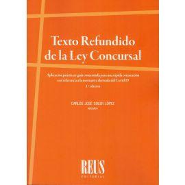 Texto Refundido de la Ley Concursal. Aplicación práctica y Guía comentada para una rápida orientación con referencia normativa derivada del COVID-19