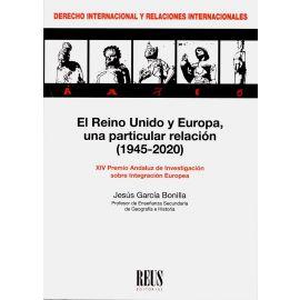 El Reino Unido y Europa, una particular relación (1945-2020) XIV Premio Andaluz de Investigación sobre Integración Europea