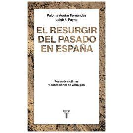 Resurgir del Pasado en España. Fosas de Víctimas y Confesiones de Verdugos