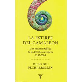 Estirpe del camaleón. Una historia política de la derecha en España 1937-2004