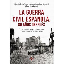 Guerra Civil Española, 80 años después. Un conflicto Internacional y una fractura cultural.