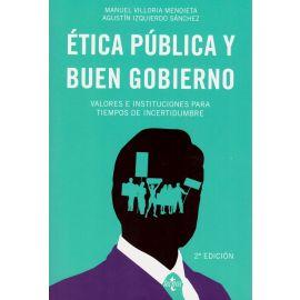 Ética pública y buen gobierno. Valores e instituciones para tiempos de incertidumbre