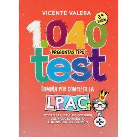 1040 preguntas tipo test. Ley 39/2015, de 1 de octubre del Procedimiento Administrativo Común