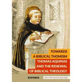 Towards a Biblical Thomism. Thomas Aquinas and the Renewal                                           of Biblical Theology