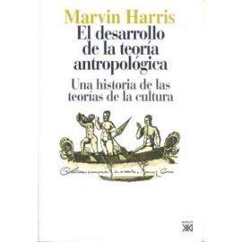 Desarrollo de la Teoría Antropológica, El. Una Historia de las Teorías de la Cultura.