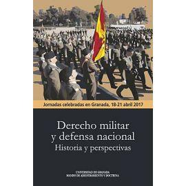 Derecho militar y defensa nacional: historia y perspectivas Jornadas celebras en Granda, 18-21 abril 2017