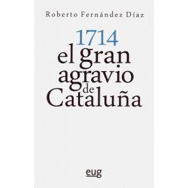 1714 el Gran Agravio de Cataluña