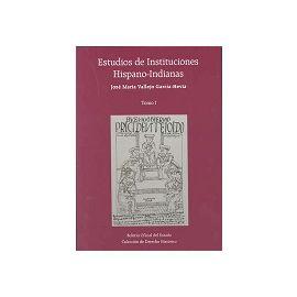 Estudios de Instituciones Hispano-Indianas (2 Tomos)