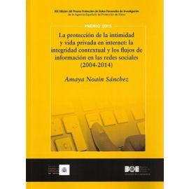 Protección de la Intimidad y Vida Privada en Internet: La Integridad Contextual y los Flujos de Información en las Redes Sociales (2004-2014)