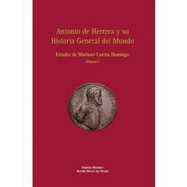 Antonio de Herrera y su Historia General del Mundo, Tomo I Estudio de Mariano Cuesta Domingo