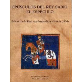 Opúsculos del Rey Sabio: El Espéculo Edición de la Real Academia de la Historia (1836)